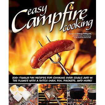 Lätt lägereld matlagning - 200 + familj kul recept för matlagning över kol