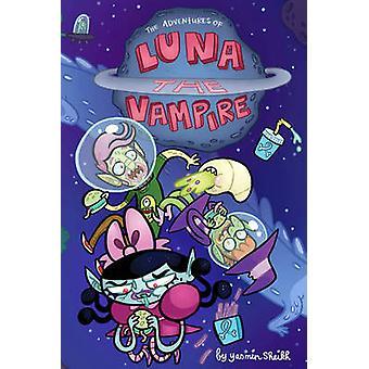 Luna the Vampire - Volume 1 - Grumpy Space by Yasmin Sheikh - Yasmin Sh