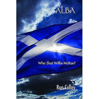 Alba - Who Shot Willie Mcrae? by Ron Culley - 9781781489956 Book