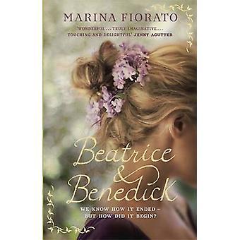 Beatrice and Benedick by Marina Fiorato - 9781848548039 Book