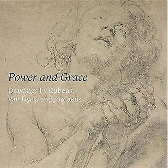 Power and Grace - Drawings by Rubens - Van Dyck - Aan Jordaens by Ilon