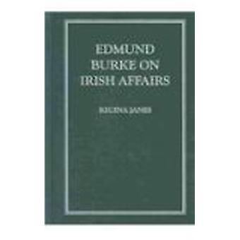 Edmund Burke Ierse zaken door Regina James - 9781930901087 boek