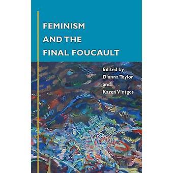 Feminismus und die endgültige Foucault von Dianna Taylor - Karen Vintges - 97