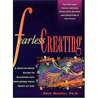Fearless Creating: A Step-by-step Guide to Starting and Completing Your Work of Art (Inner Work Book)