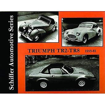 Triumph TR2-TR8 1953-1981 (Schiffer Automobil-Serie)