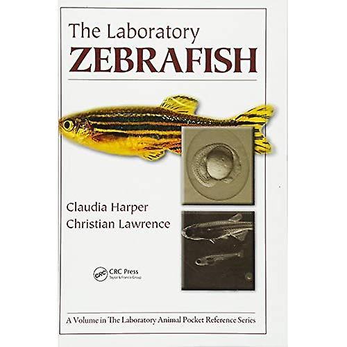 The Laboratory Zebrafish (Laboratory Animal Pocket Reference)