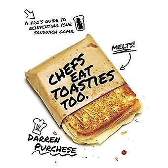 Kockar äta rostade Too: En pro's guide till återuppfinna din smörgås spel