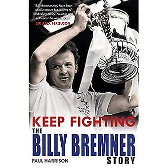 Poursuivre la lutte: L'histoire Billy Bremner