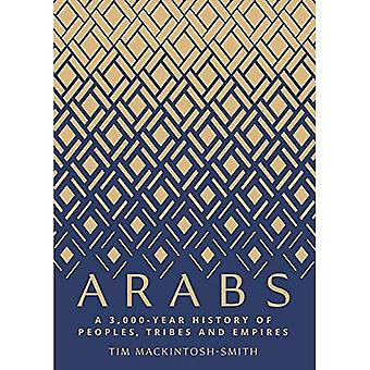 Arabs: A 3,000-Year History� of Peoples, Tribes and Empires