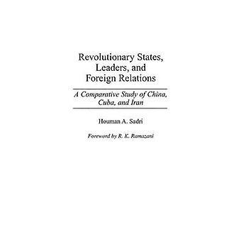 Vallankumouksellinen valtioiden johtajat ja ulkosuhteiden A vertailututkimus Kiina Kuubaan ja Iraniin jäseneltä Sadri & Mervi