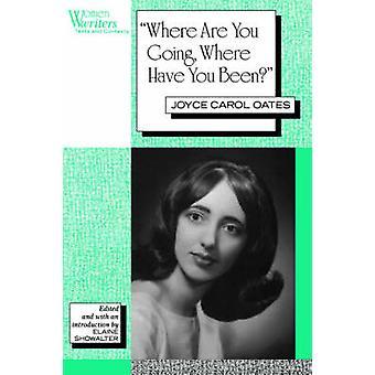 Hvor er du igangværende hvor har du været Joyce Carol Oates af Showalter & Elaine