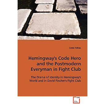 Hemingways codice eroe e il postmoderno Everyman in Fight Club di Tobias & Linda