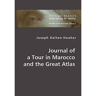 Diario de una gira por Marruecos y el Atlas grande por Hooker y José y Dalton