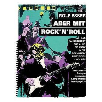 Aber mit RocknRoll by Esser & Rolf
