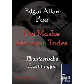 Die Maske Des Roten Todes par Poe & Edgar Allan