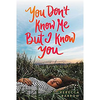 You Don't Know Me but I Know You by Rebecca Barrow - 9780062494191 Bo