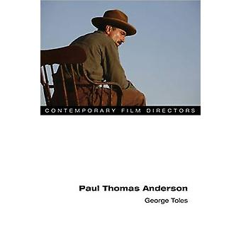 Paul Thomas Anderson by George Toles - 9780252081859 Book