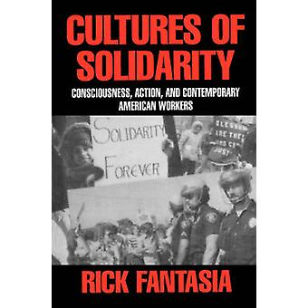 Cultures of Solidarity - Consciousness - Action - and Contemporary Ame