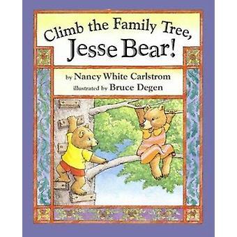 Climb the Family Tree - Jesse Bear! by Carlstrom - Nancy White/ Degen