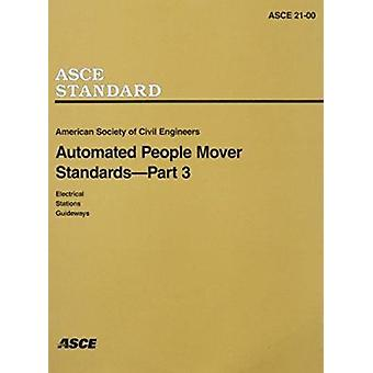 Automated People Mover Standards - Pt. 3 - ASCE 21-00 - 9780784406038 B