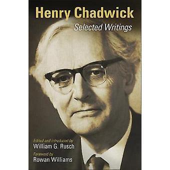 Henry Chadwick - Selected Writings by Henry Chadwick - Lady Chadwick -