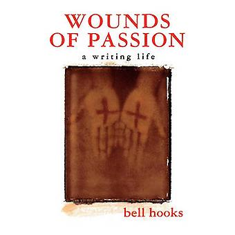 Wounds of Passion - A Writing Life by Bell Hooks - Bell Hooks - 978080