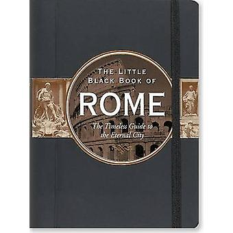 Little Black Book of Rome - 2016 Edition - The Timeless Guide to the E