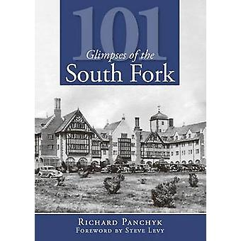 101 Glimpses of the South Fork by Richard Panchyk - Steve Levy - 9781