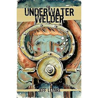 The Underwater Welder by Jeff Lemire - Jeff Lemire - 9781603093927 Bo