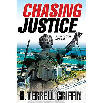 Chasing Justice - A Matt Royal Mystery by H. Terrell Griffin - 9781608
