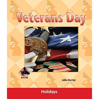 Veterans Day by Julie Murray - 9781617830433 Book