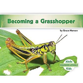 Becoming a Grasshopper by Grace Hansen - 9781680805109 Book