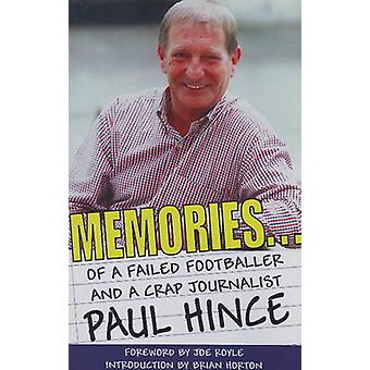 Memories - ... of a Failed Footballer and a Crap Journalist by Paul Hi