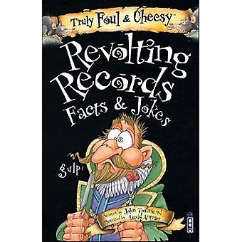 Truly Foul and Cheesy Revolting Records Jokes and Facts Books by John