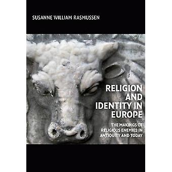 Religion & Identity in Europe - The Makings of Religious Enemies in An