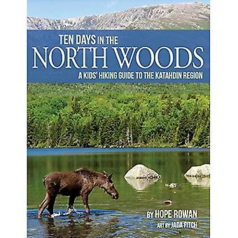 Ten Days in the North Woods: A Kids' Hiking Guide to the Katahdin Region