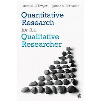Investigación cuantitativa para el investigador cualitativo por Laura M. O'Dw