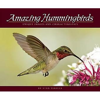 Amazing Hummingbirds - Unique Images and Characteristics by Stan Tekie