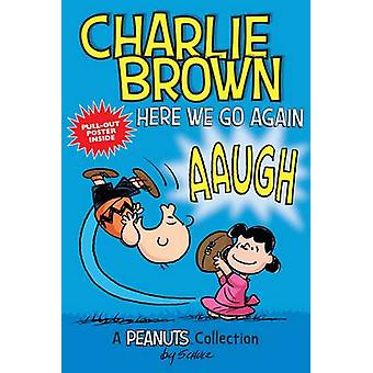 Charlie Brown Here We Go Again  PEANUTS AMP Series Book 7 by Charles M Schulz