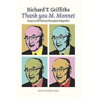 'Thank You M. Monnet' - Essays on the History of European Integration