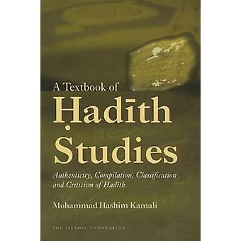 A Textbook of Hadith Studies - Authenticity - Compilation - Classifica