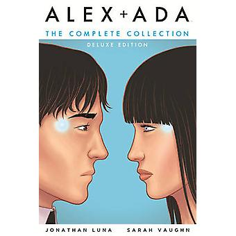 Alex  Ada The Complete Collection by Jonathan Luna & Sarah Vaughn