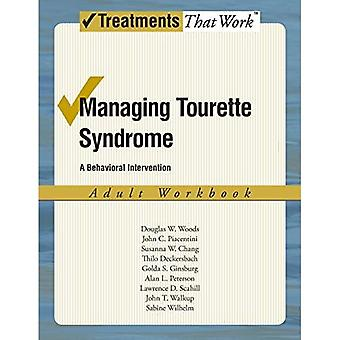 Managing Tourette Syndrome: Adult Workbook: A Behaviorial Intervention: Adult Workbook (Treatments That Work)