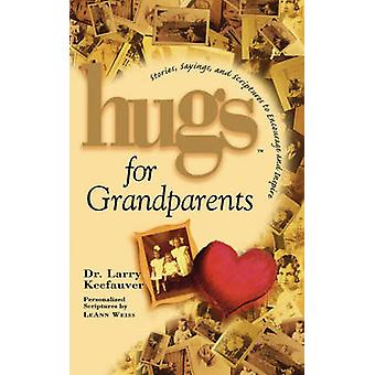 Hugs for Grandparents Stories Sayings and Scriptures to Encourage and by Keefauver & Larry