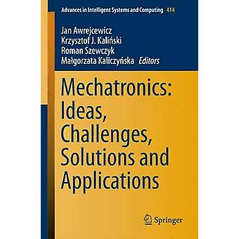 Mechatronics Ideas Challenges Solutions and Applications by Awrejcewicz & Jan
