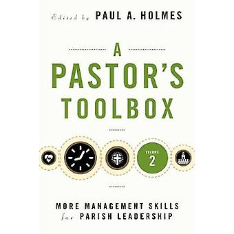 A Pastor's Toolbox 2 - More Management Skills for Parish Leadership by