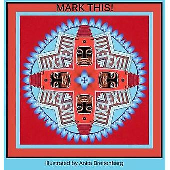 Mark This Illustrated by Anita Breitenberg by Breitenberg & Anita
