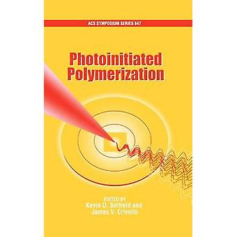 Photoinitiated Polymerization by Belfield & Kevin D.