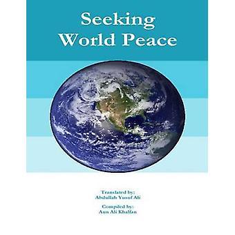 Seeking World Peace by Ali & Abdullah Yusuf