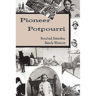 Pioneer Potpourri by Batterbee Bundy Westcott & Rosalind